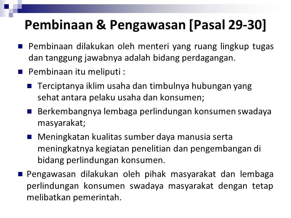 Pembinaan & Pengawasan [Pasal 29-30] Pembinaan dilakukan oleh menteri yang ruang lingkup tugas dan tanggung jawabnya adalah bidang perdagangan. Pembin