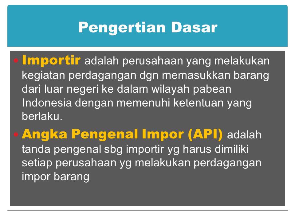 Pengertian Dasar Perusahaan Importir adalah perusahaan pemegang Angka Pengenal Impor (API) yang melakukan kegiatan perdagangan importasi barang Bea Masuk adalah pungutan-pungutan negara berdasarkan undang-undang yang dikenakan terhadap barang yang diimpor.