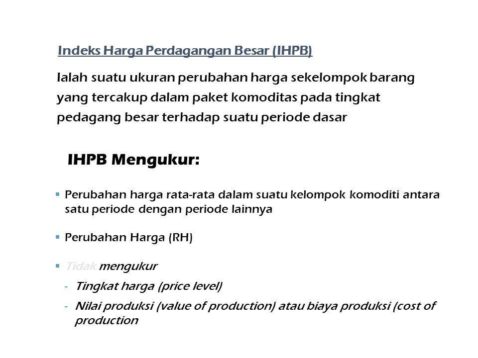 1.Untuk menilai perkembangan perekonomian secara umum 2.Sebagai dasar penentuan kebijakan di bidang harga, karena HPB merupakan price leader terhadap tingkat harga lainnya 3.Sebagai deflator dalam penghitungan pendapatan nasional 4.Sebagai dasar penentuan eskalasi harga atau nilai kontrak dari pengadaan barang atau pekerjaan pembangunan/konstruksi Kegunaan Indeks Harga Perdagangan Besar (IHPB)