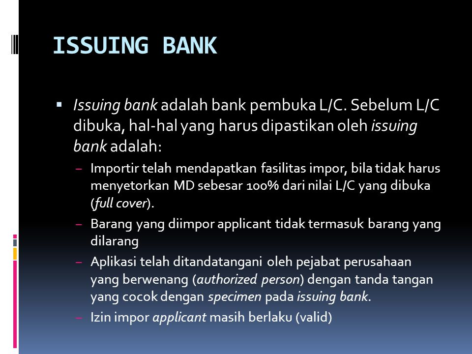 ISSUING BANK  Issuing bank adalah bank pembuka L/C.