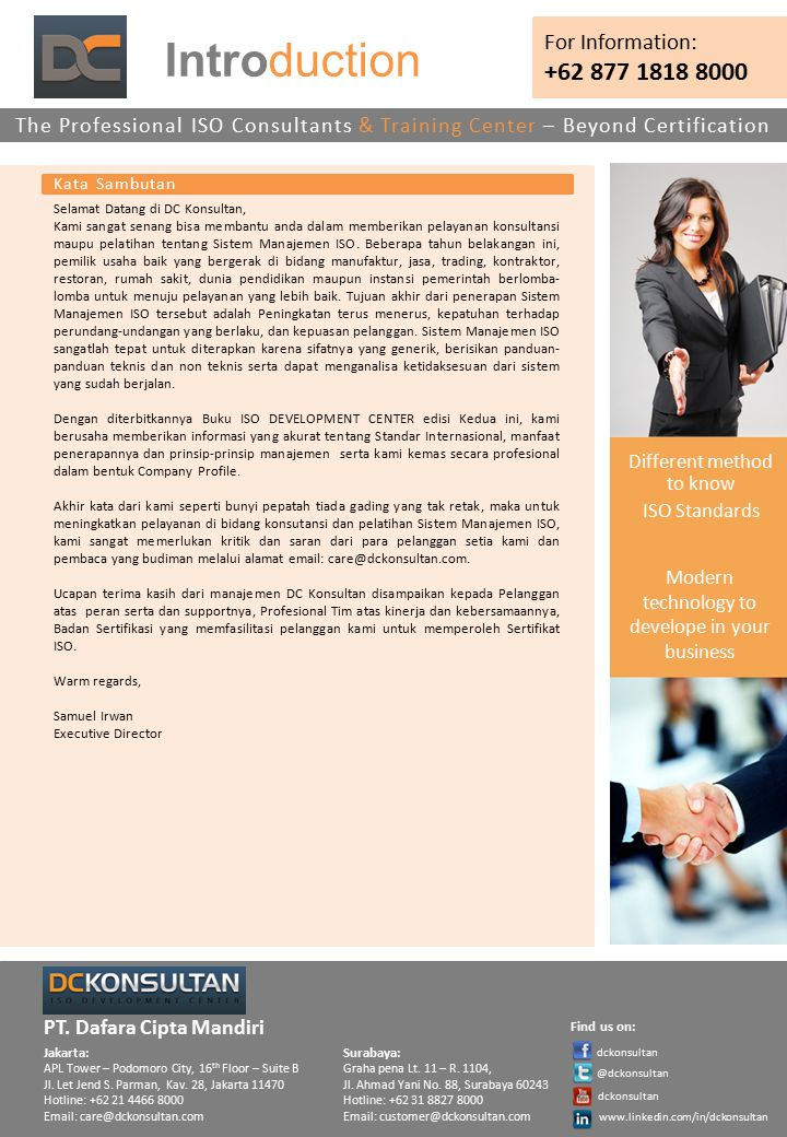 Introduction The Professional ISO Consultants & Training Center – Beyond Certification For Information: +62 877 1818 8000 Jakarta: APL Tower – Podomoro City, 16 th Floor – Suite B Jl.