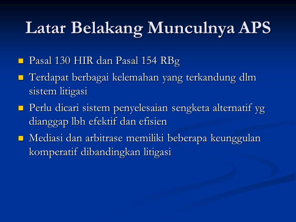 Latar Belakang Munculnya APS Pasal 130 HIR dan Pasal 154 RBg Pasal 130 HIR dan Pasal 154 RBg Terdapat berbagai kelemahan yang terkandung dlm sistem li