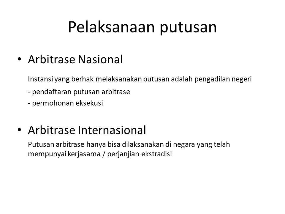 Pelaksanaan putusan Arbitrase Nasional Instansi yang berhak melaksanakan putusan adalah pengadilan negeri - pendaftaran putusan arbitrase - permohonan