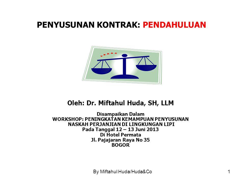 By Miftahul Huda/Huda&Co1 PENYUSUNAN KONTRAK: PENDAHULUAN Oleh: Dr.