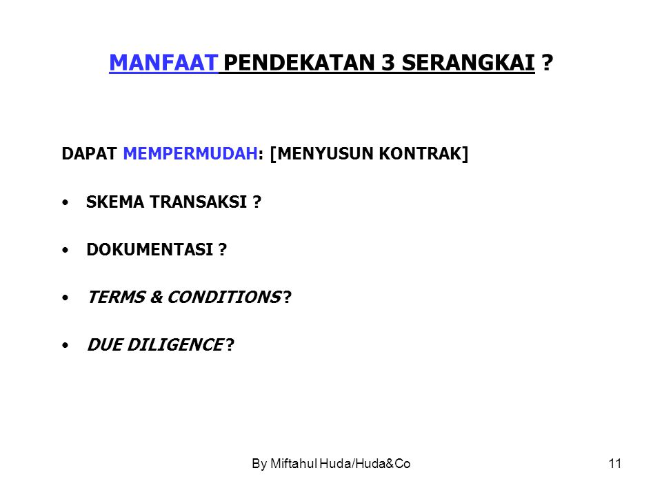 By Miftahul Huda/Huda&Co11 MANFAAT PENDEKATAN 3 SERANGKAI .
