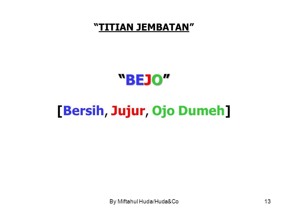 TITIAN JEMBATAN BEJO [Bersih, Jujur, Ojo Dumeh] By Miftahul Huda/Huda&Co13