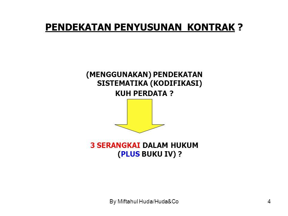 By Miftahul Huda/Huda&Co4 PENDEKATAN PENYUSUNAN KONTRAK .