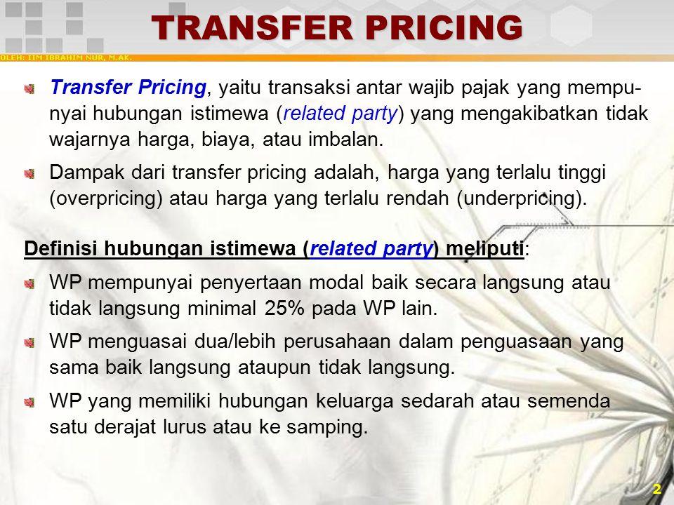 2 TRANSFER PRICING Transfer Pricing, yaitu transaksi antar wajib pajak yang mempu- nyai hubungan istimewa (related party) yang mengakibatkan tidak waj