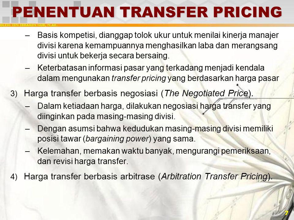 8 ARM'S LENGTH STANDARD Metode untuk menguji apakah harga transfer dari perusahaan multinasional sama dgn harga transfer wajar (arm's length price).