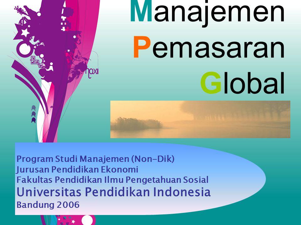 Manajemen Pemasaran Global Program Studi Manajemen (Non-Dik) Jurusan Pendidikan Ekonomi Fakultas Pendidikan Ilmu Pengetahuan Sosial Universitas Pendid