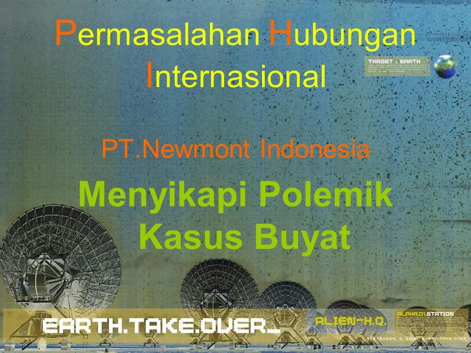 P ermasalahan H ubungan I nternasional PT.Newmont Indonesia Menyikapi Polemik Kasus Buyat