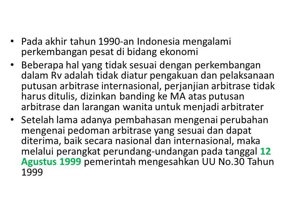 Pada akhir tahun 1990-an Indonesia mengalami perkembangan pesat di bidang ekonomi Beberapa hal yang tidak sesuai dengan perkembangan dalam Rv adalah t