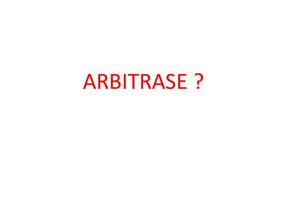 ARBITRASE ?