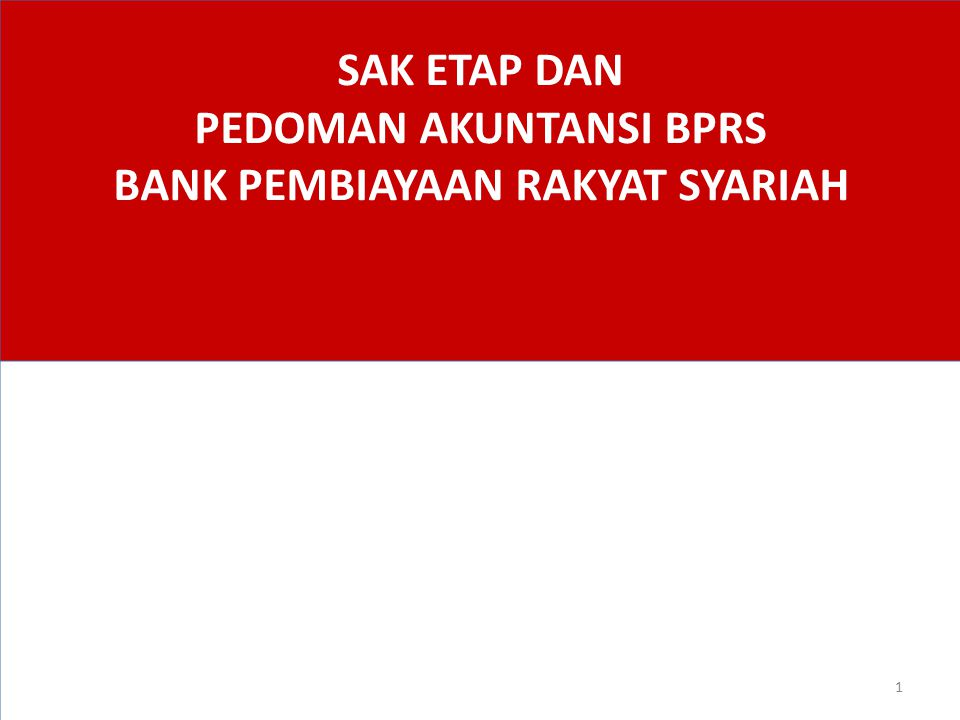 SAK ETAP DAN PEDOMAN AKUNTANSI BPRS BANK PEMBIAYAAN RAKYAT SYARIAH 1