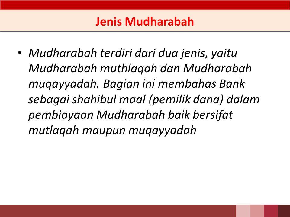 Bentuk Pembiayaan Mudharabah Mudharabah muthlaqah adalah mudharabah dimana pemilik dana memberikan kebebasan kepada pengelola dana dalam pengelolaan investasinya.