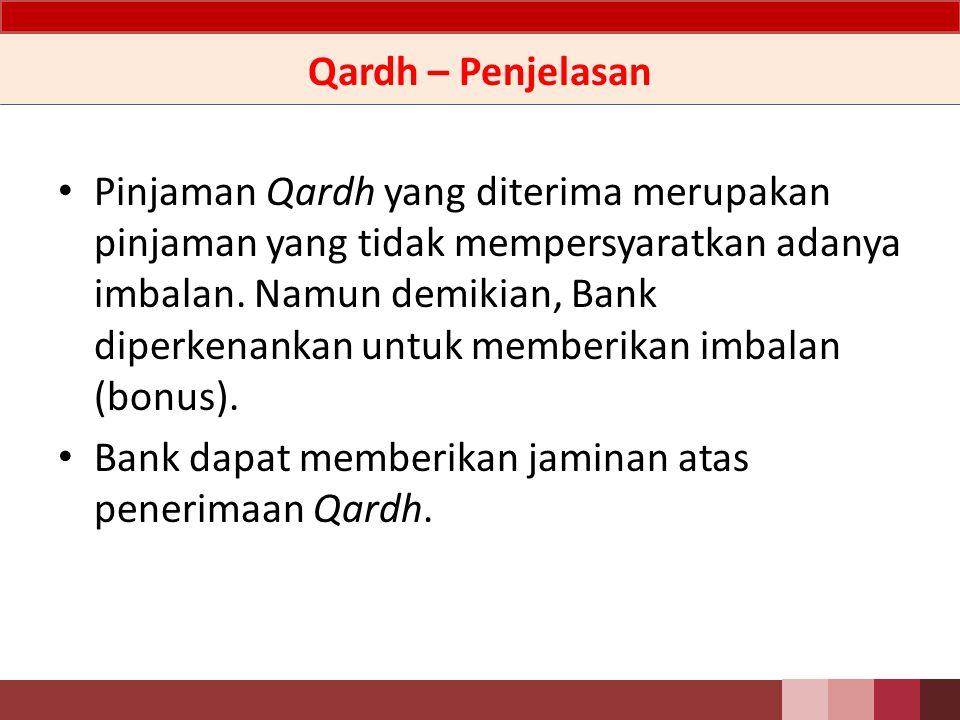 Qardh - Definisi Pinjaman Qardh yang diterima adalah penerimaan dana berdasarkan persetujuan atau kesepakatan antara peminjam dan pihak yang meminjamkan yang mewajibkan peminjam melunasi hutangnya setelah jangka waktu tertentu.