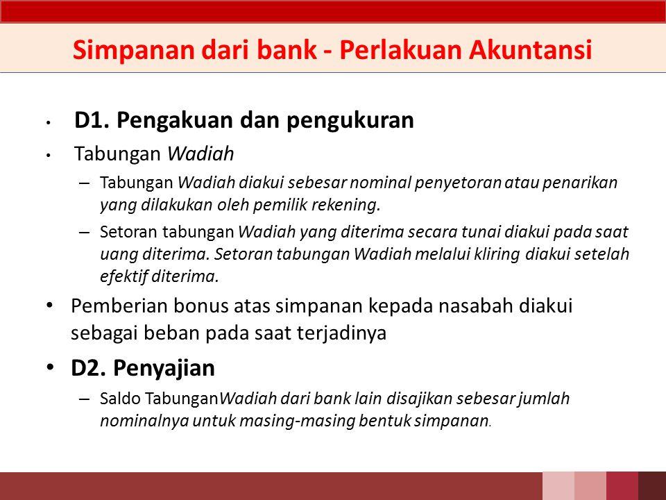 Simpanan dari bank - Penjelasan Tabungan Wadiah adalah titipan bank lain pada Bank yang penarikannya dapat dilakukan menurut syarat tertentu yang disepakati dengan kuitansi, sarana perintah pembayaran lainnya atau dengan cara pemindahbukuan.