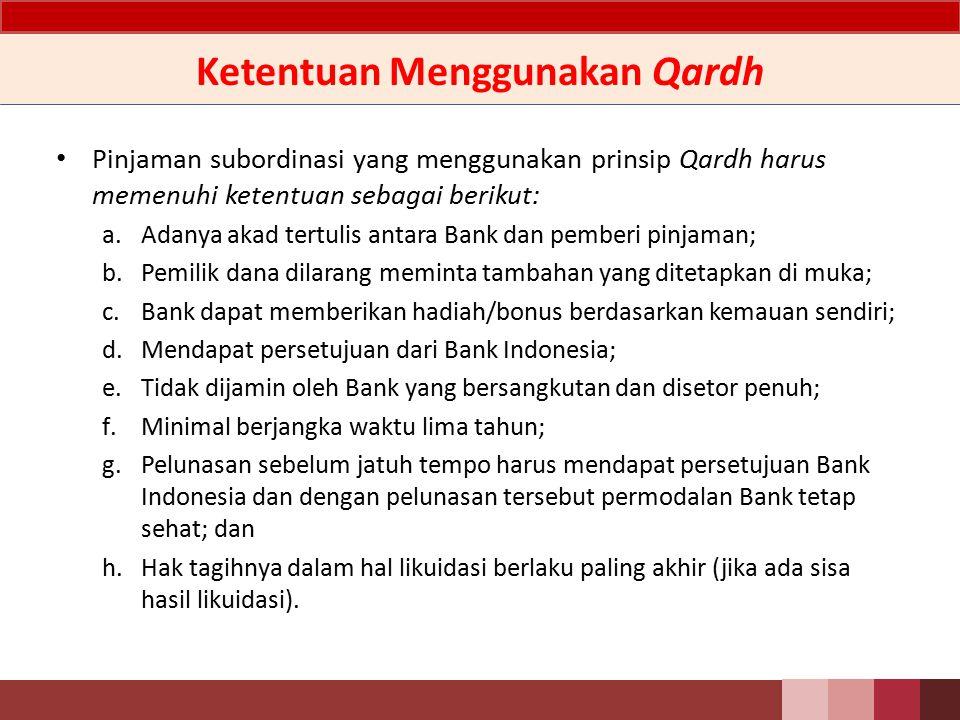Prinsip Syariah yang Dapat Digunakan Prinsip Syariah yang dapat digunakan untuk pinjaman subordinasi adalah Qardh atau Mudharabah Muqayyadah.