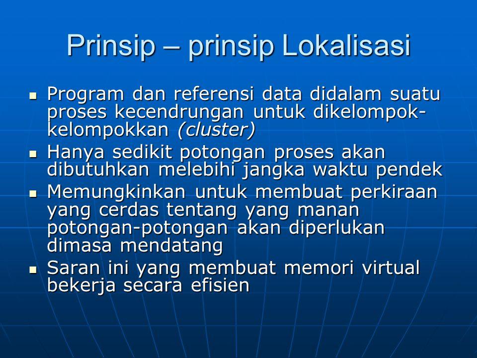 Prinsip – prinsip Lokalisasi Program dan referensi data didalam suatu proses kecendrungan untuk dikelompok- kelompokkan (cluster) Program dan referens