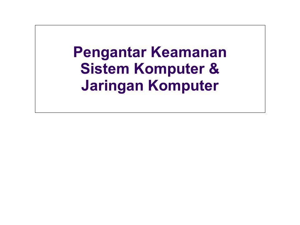 Pengantar Keamanan Sistem Komputer & Jaringan Komputer