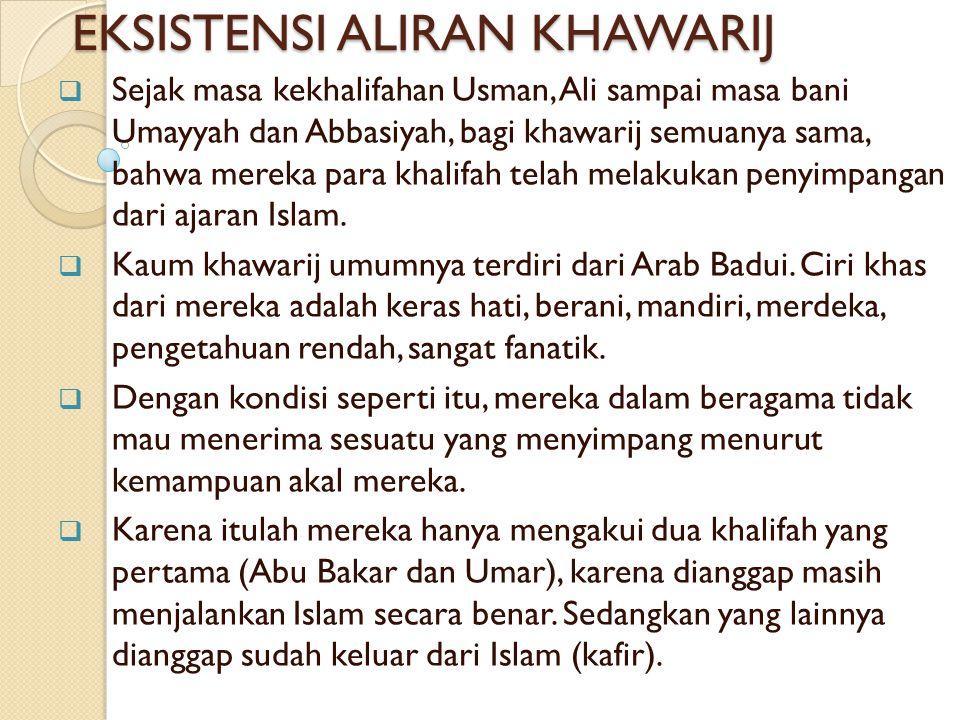 ASAL USUL KHAWARIJ  Secara bahasa: khawarij berasal dari kata kharaja, yang berarti keluar.  Secara istilah: khawarij adalah nama bagi sekelompok or