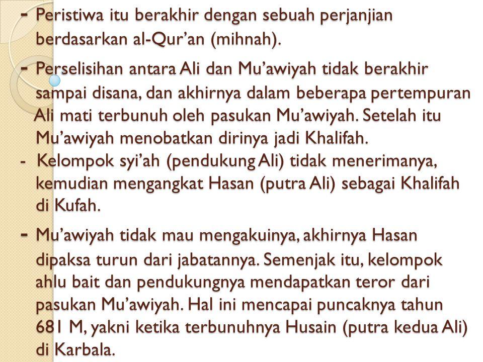  EKSISTENSI ALIRAN SYI'AH - Aliran syi'ah semakin eksis setelah terbunuhnya Usman dalam kerusuhan pada tahun 656 M. Tidak diketahui siapa pembunuh Us