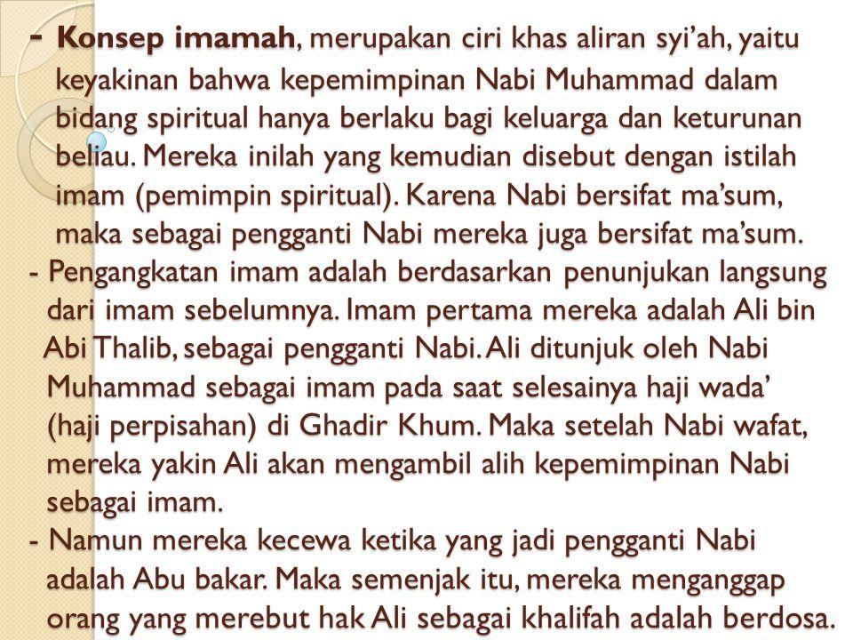 KONSEP AKIDAH SYI'AH - Ajaran pokok dalam aliran syi'ah dibagi dua: ushuluddin dan furu'uddin. - USHULUDIN, berkaitan dengan lima prinsip keimanan yai