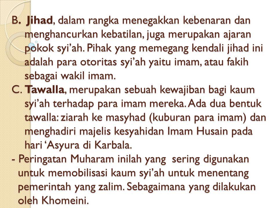 FURU'UDIN: berkaitan dengan syari'at agama, yaitu shalat, puasa, zakat, haji, (ditambah dengan khumus, jihad dan tawalla). - Empat yang pertama sama d
