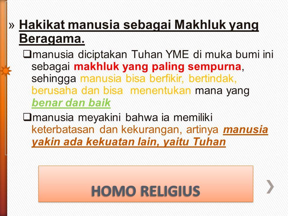 RAGAM PEMAHAMAN KE 1 TENTANG HAKIKAT MANUSIA 1. HOMO RELIGIUS 2. HOMO SAPIENS 3. HOMO FABER 4. HOMO HOMINI SOCIUS 5. MANUSIA SEBAGAI MAKHLUK ETIS DAN