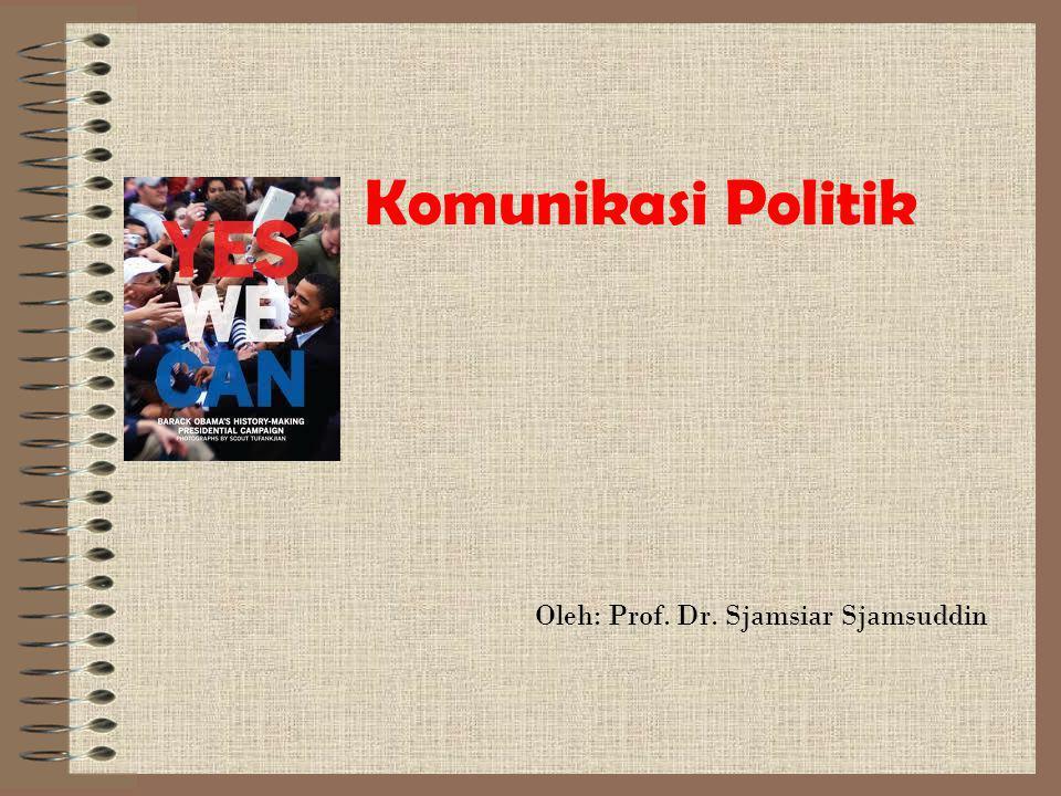 Komunikasi Politik Oleh: Prof. Dr. Sjamsiar Sjamsuddin