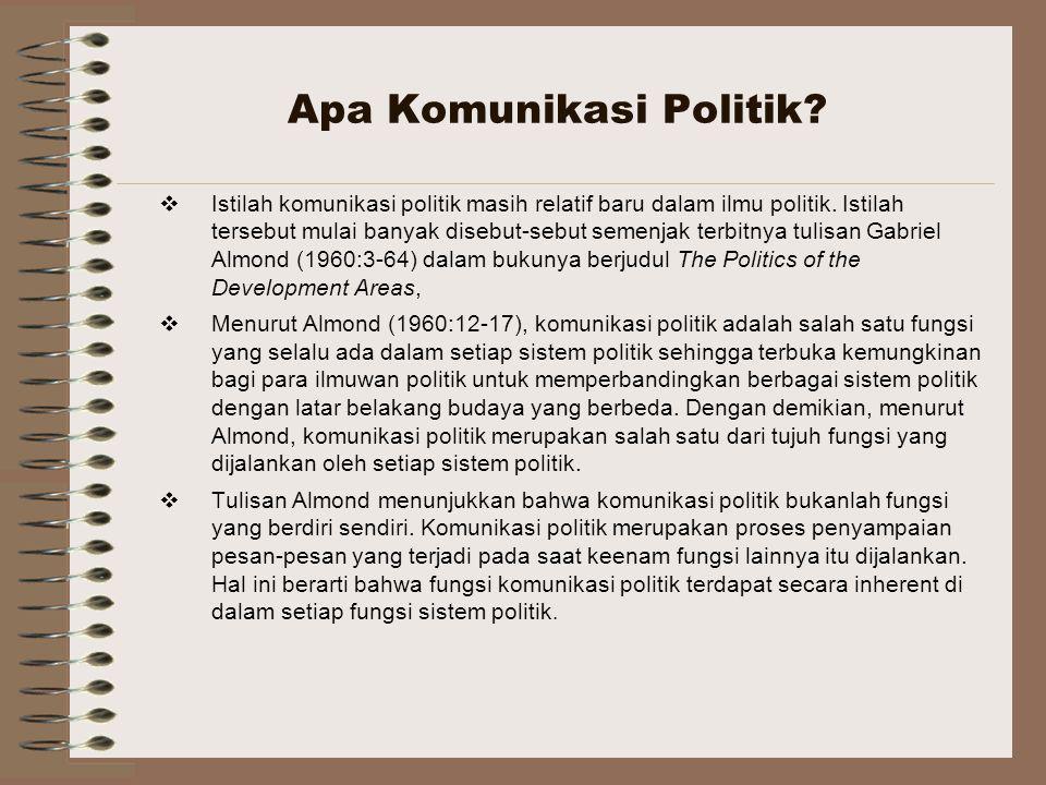 Apa Komunikasi Politik?  Istilah komunikasi politik masih relatif baru dalam ilmu politik. Istilah tersebut mulai banyak disebut-sebut semenjak terbi