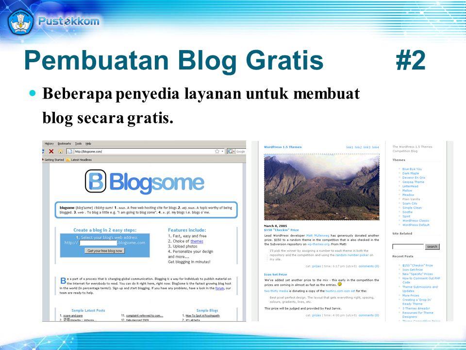 Pembuatan Blog Gratis#2 Beberapa penyedia layanan untuk membuat blog secara gratis.