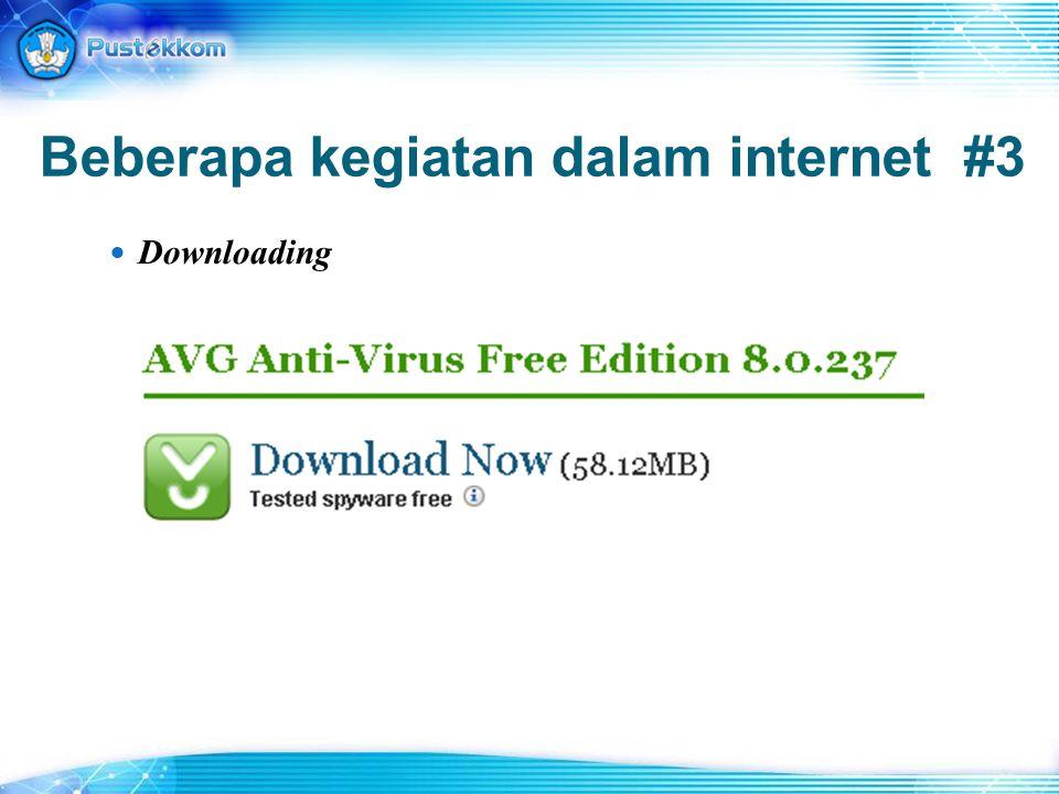 Beberapa kegiatan dalam internet #3 Downloading