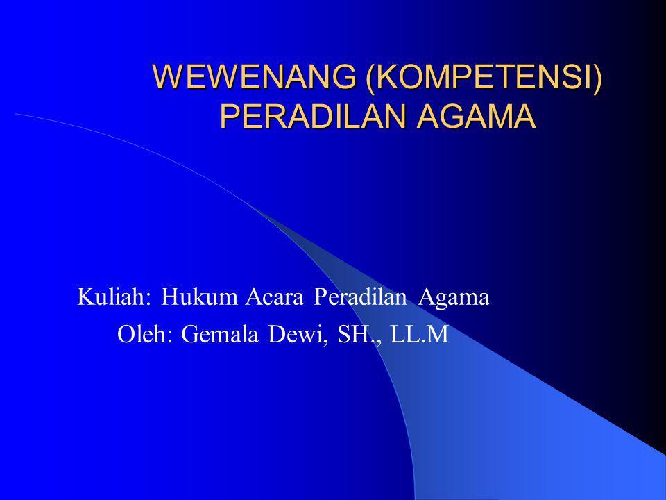 Kompetensi Absolut Menurut UU NO.7 Tahun 1989: 1.