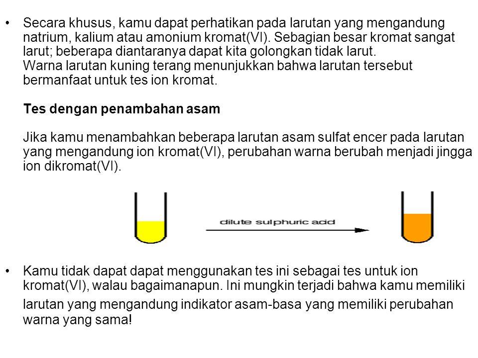 Secara khusus, kamu dapat perhatikan pada larutan yang mengandung natrium, kalium atau amonium kromat(VI). Sebagian besar kromat sangat larut; beberap