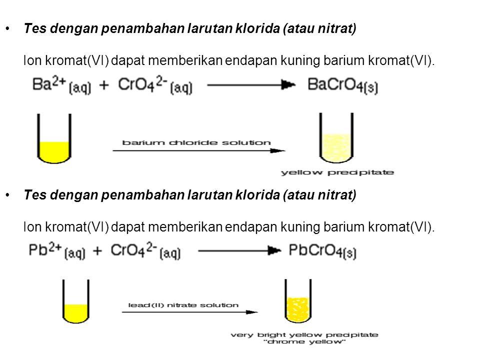 Tes dengan penambahan larutan klorida (atau nitrat) Ion kromat(VI) dapat memberikan endapan kuning barium kromat(VI).