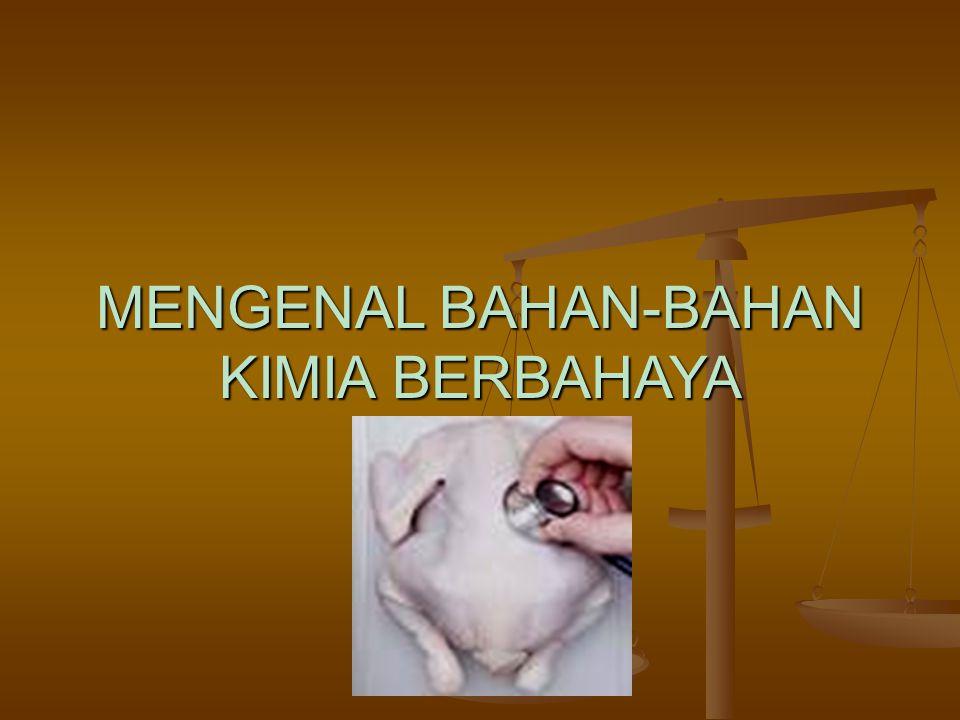 MENGENAL BAHAN-BAHAN KIMIA BERBAHAYA