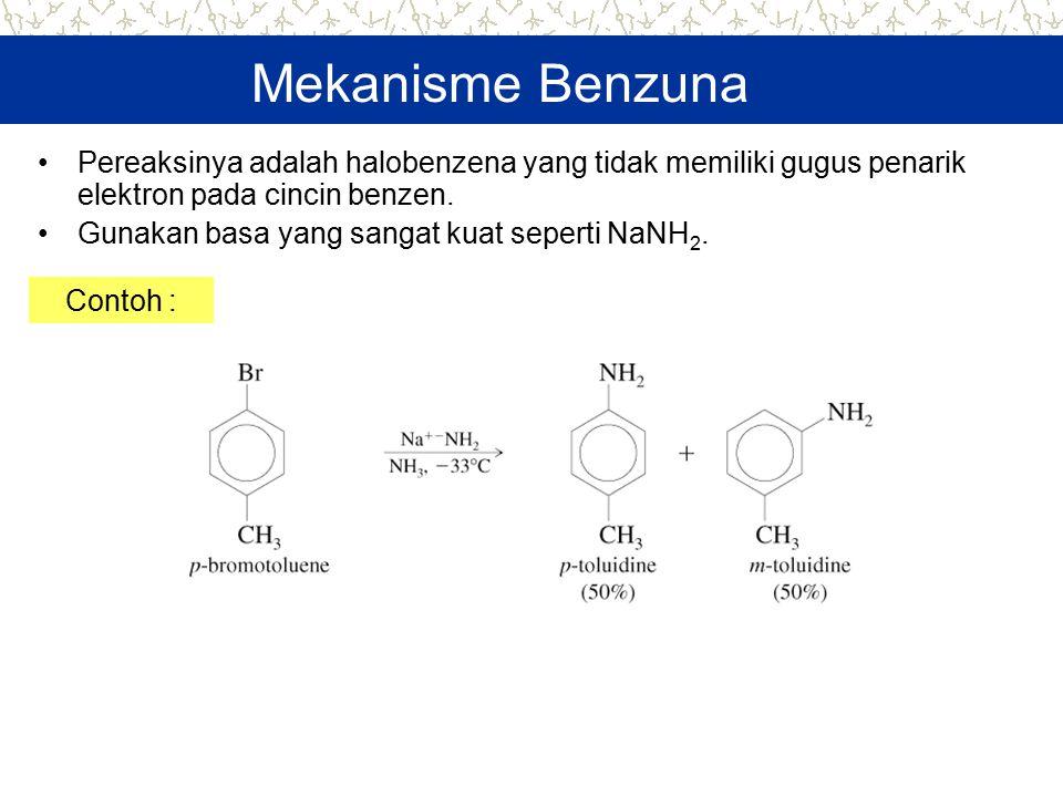 Mekanisme Benzuna Pereaksinya adalah halobenzena yang tidak memiliki gugus penarik elektron pada cincin benzen. Gunakan basa yang sangat kuat seperti