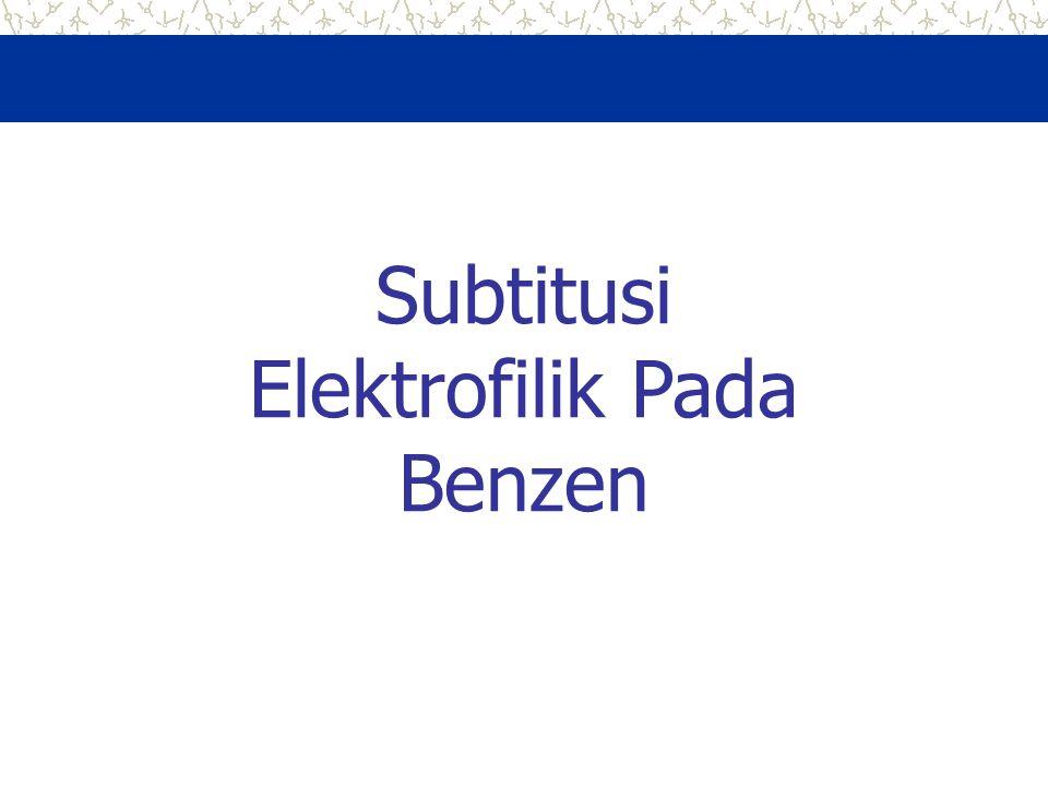 Subtitusi Elektrofilik Pada Benzen