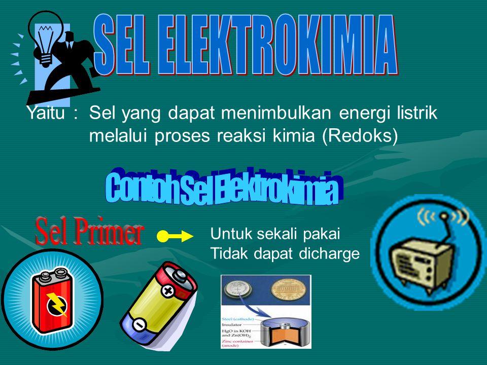 Yaitu : Sel yang dapat menimbulkan energi listrik melalui proses reaksi kimia (Redoks) Untuk sekali pakai Tidak dapat dicharge