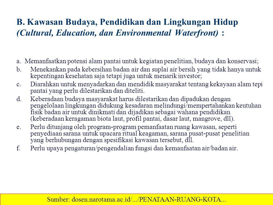 B. Kawasan Budaya, Pendidikan dan Lingkungan Hidup (Cultural, Education, dan Environmental Waterfront) : a. Memanfaatkan potensi alam pantai untuk keg
