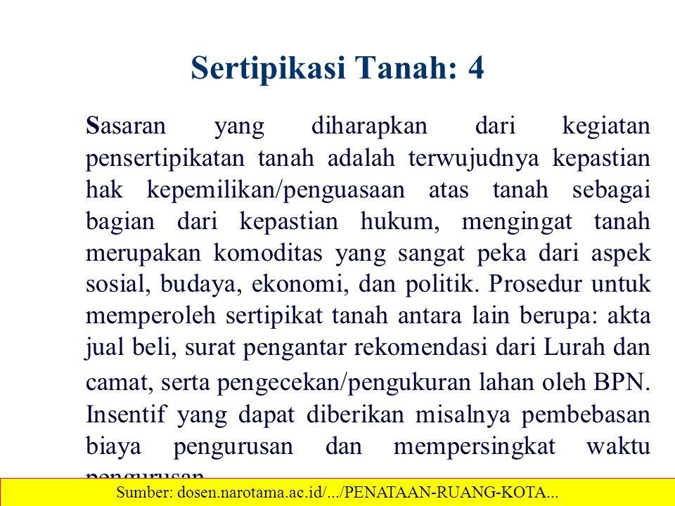 Sertipikasi Tanah: 4 Sasaran yang diharapkan dari kegiatan pensertipikatan tanah adalah terwujudnya kepastian hak kepemilikan/penguasaan atas tanah se