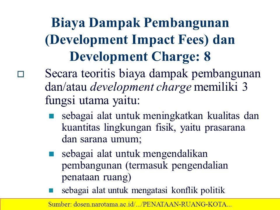 Biaya Dampak Pembangunan (Development Impact Fees) dan Development Charge: 8  Secara teoritis biaya dampak pembangunan dan/atau development charge me