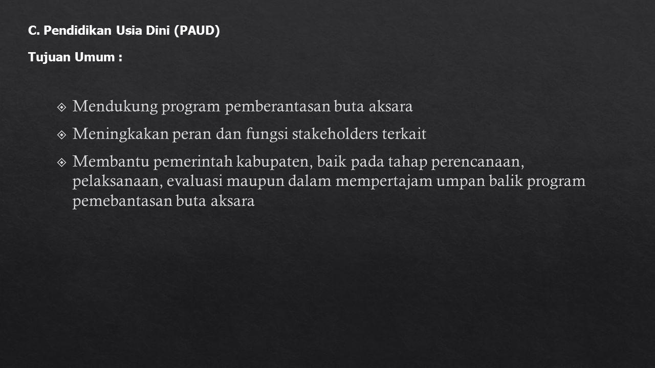 C. Pendidikan Usia Dini (PAUD) Tujuan Umum :