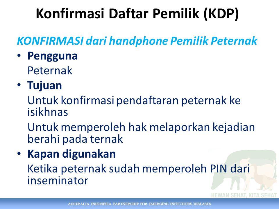 AUSTRALIA INDONESIA PARTNERSHIP FOR EMERGING INFECTIOUS DISEASES KONFIRMASI dari handphone Pemilik Peternak Pengguna Peternak Tujuan Untuk konfirmasi