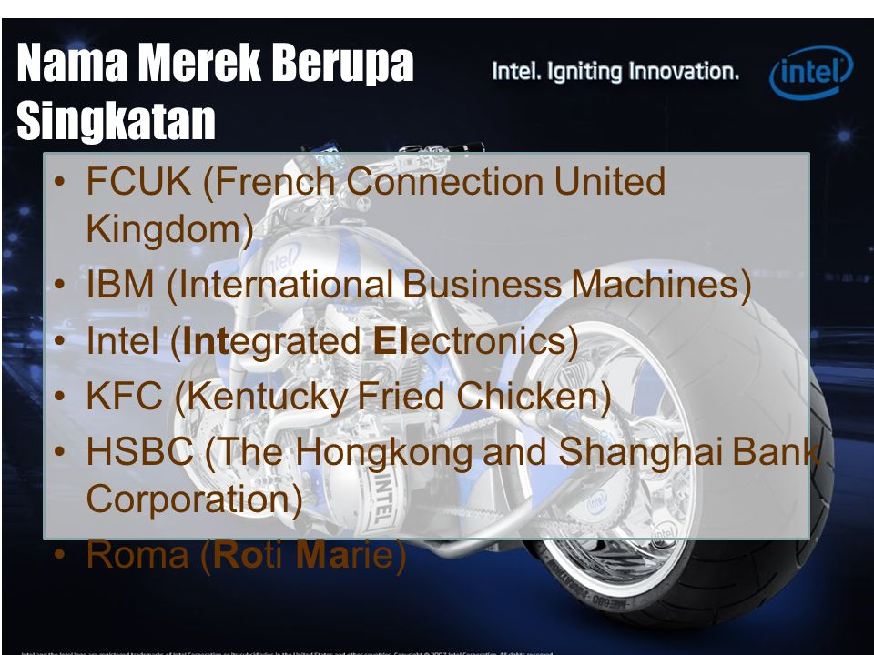 Nama Merek Berupa Singkatan FCUK (French Connection United Kingdom) IBM (International Business Machines) Intel (Integrated Electronics) KFC (Kentucky