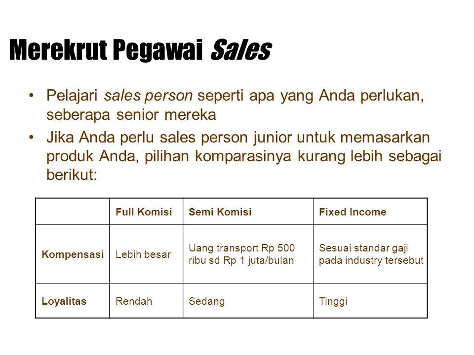 Merekrut Pegawai Sales Pelajari sales person seperti apa yang Anda perlukan, seberapa senior mereka Jika Anda perlu sales person junior untuk memasark