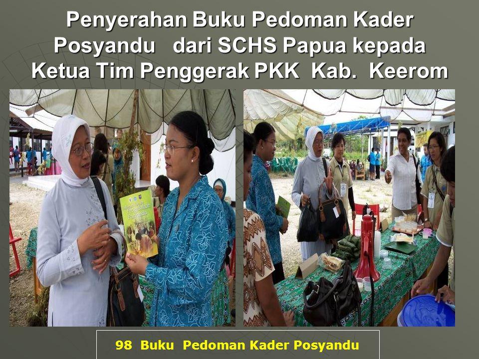 Penyerahan Buku Pedoman Kader Posyandu dari SCHS Papua kepada Ketua Tim Penggerak PKK Kab.