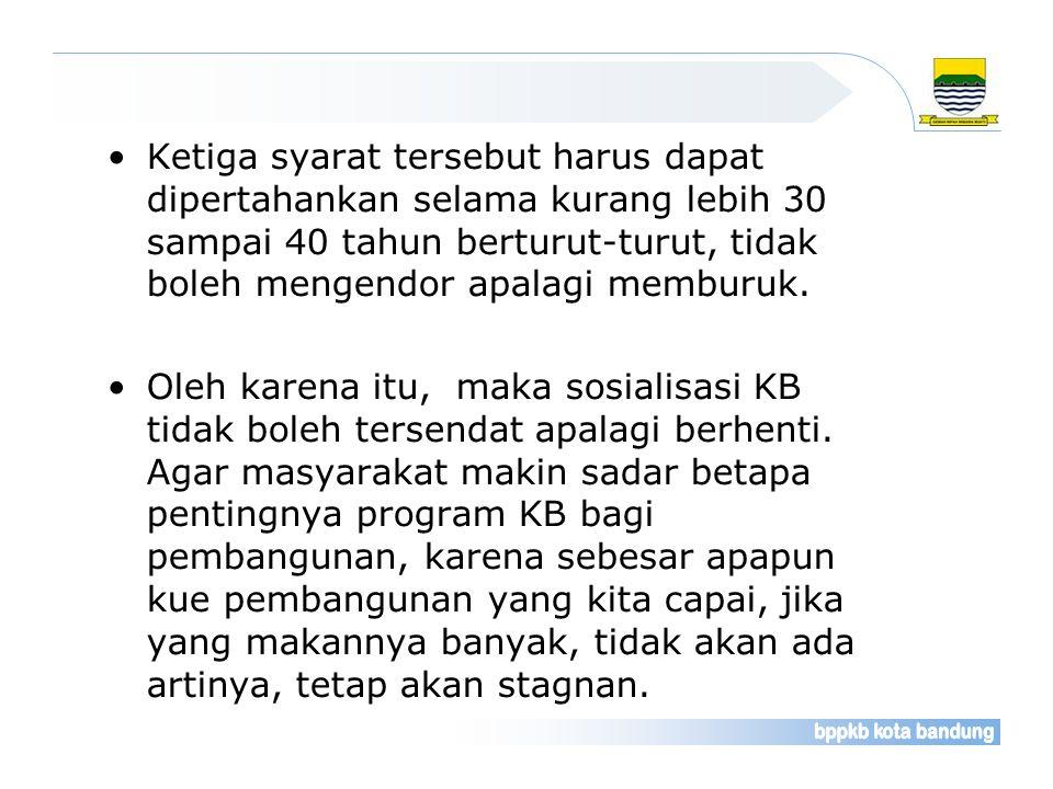 Untuk mencapai kondisi Penduduk Tumbuh Seimbang (PTS), indikator yang harus dicapai: Total Fertility Rate (TFR) sekitar 2 anak per wanita usia subur.