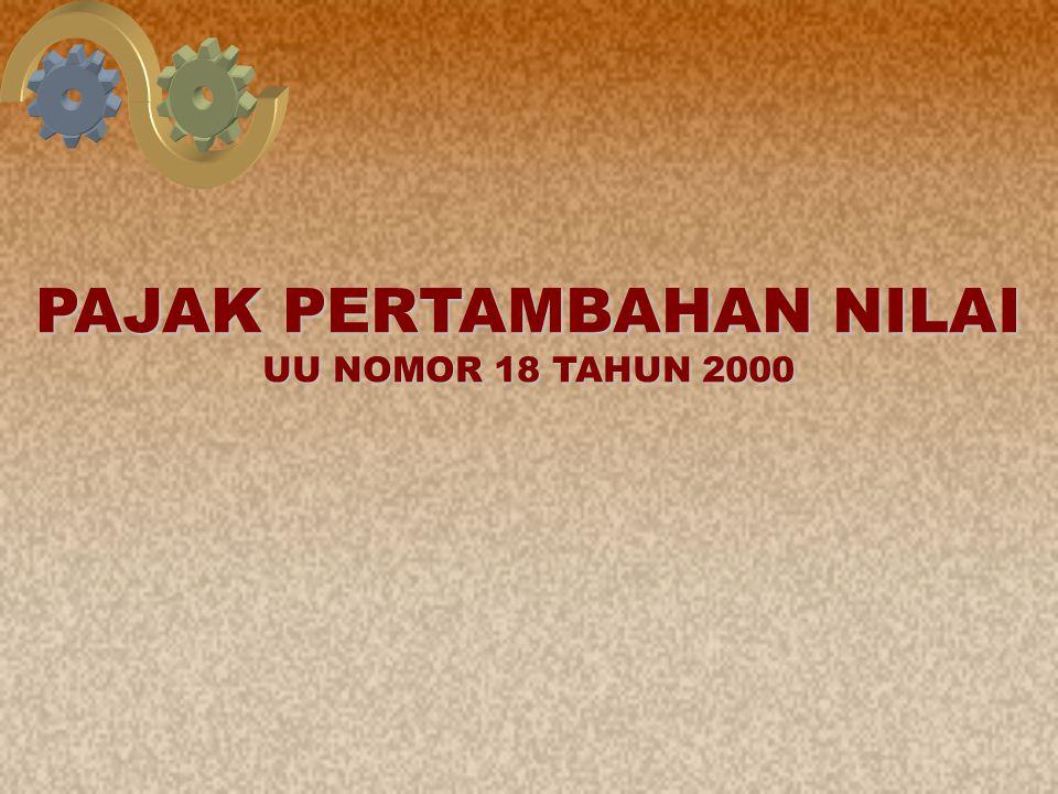 1 PAJAK PERTAMBAHAN NILAI UU NOMOR 18 TAHUN 2000